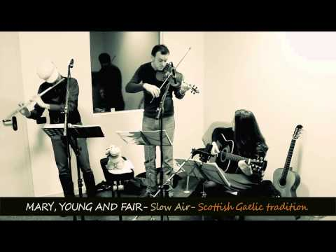Mary Young and Fair -  slow air traditional scottish