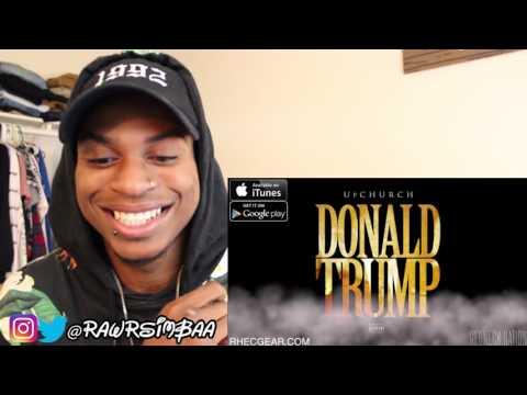 Upchurch 'Donald Trump' REACTION!!!