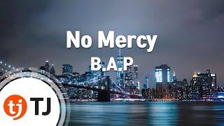No Mercy_B.A.P_TJ노래방 (Karaoke/lyrics/romanization/KOREAN)