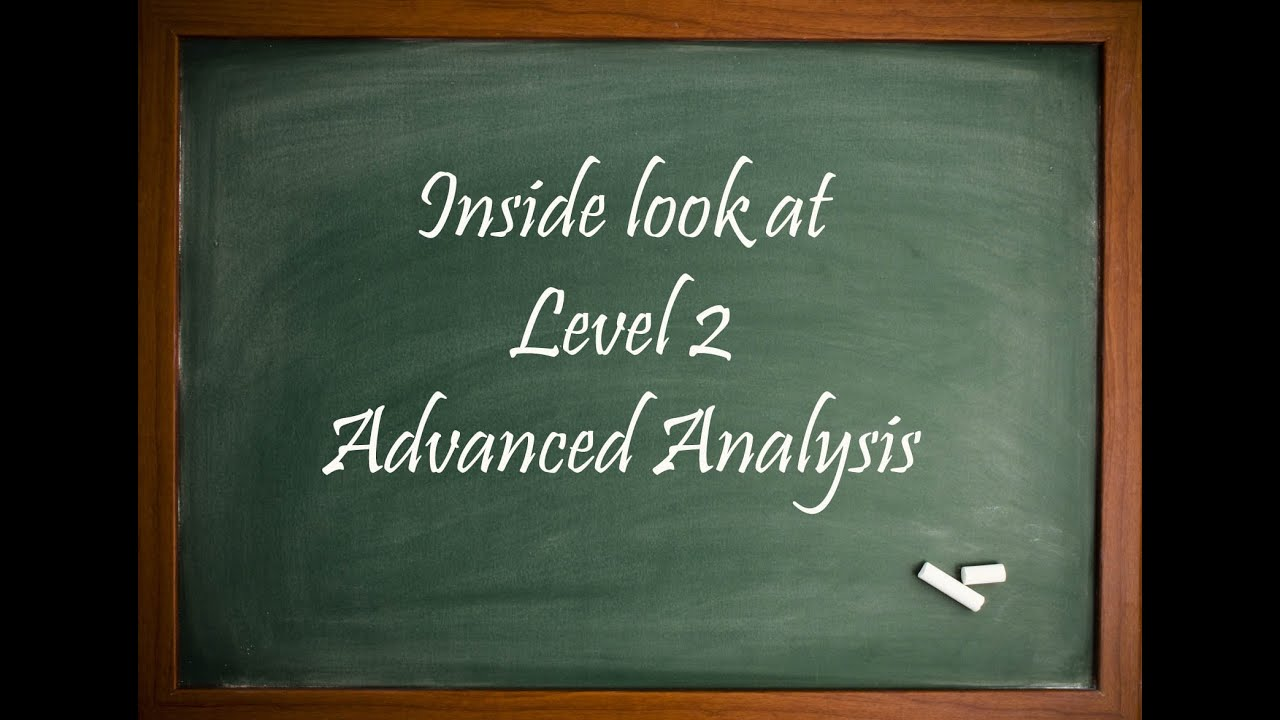 Inside look at Level Two Advanced Analysis
