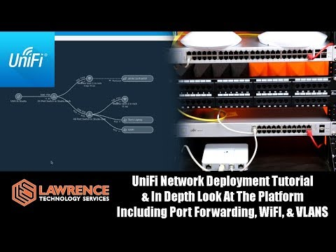 UniFi Network Deployment Tutorial & In Depth Look At The Platform / Port Forwarding, WiFI, & VLANS