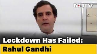 "Rahul Gandhi's Question For Centre: ""Lockdown Failed, What Next?"" | Coronavirus Lockdown"