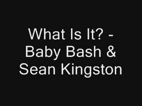 What Is It? - Baby Bash & Sean Kingston (LYRICS!!)