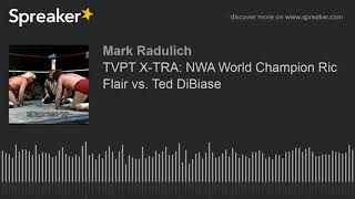 TVPT X-TRA: NWA World Champion Ric Flair vs. Ted DiBiase