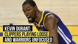 NBA playoffs: Kevin Durant says Clippers playing loose and waiting for Warriors to relax