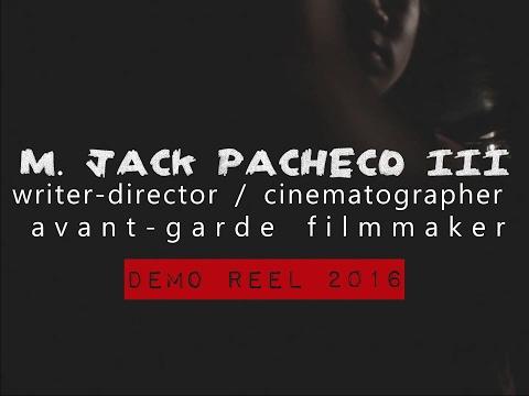 2016 Demo Reel - M. Jack P.,III - Director/Cinematographer - avant-garde filmmaker