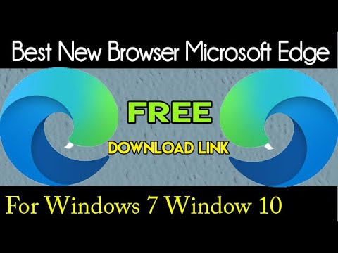 Best New Browser Microsoft Edge Browser  For Windows 7 Window 10 In 2020