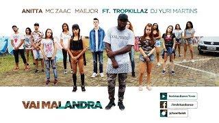 Baixar Anitta, Mc Zaac, Maejor ft. Tropkillaz & DJ Yuri Martins - Vai Malandra | IDT