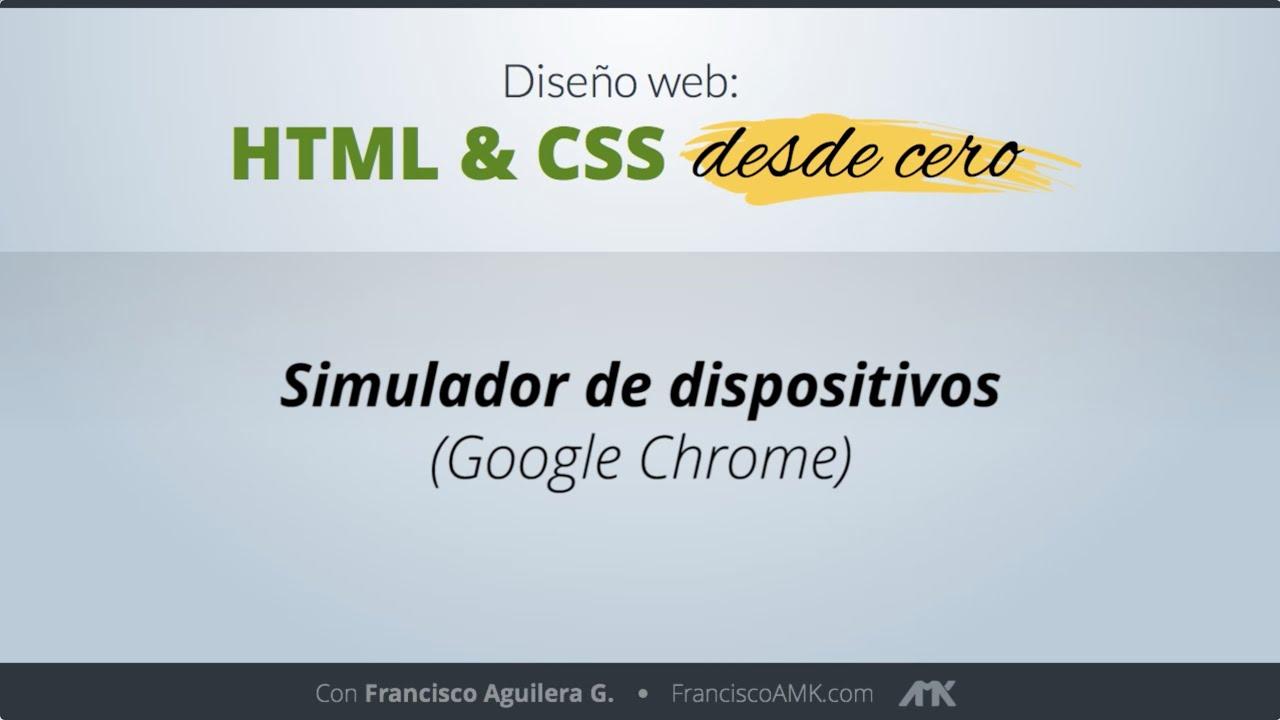 HTML y CSS Desde Cero – 23. Simulador de Dispositivos