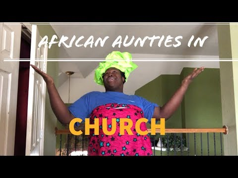 DIFFERENT TYPES OF AFRICAN WOMEN IN CHURCH | FIRSTHAND EXPERIENCE