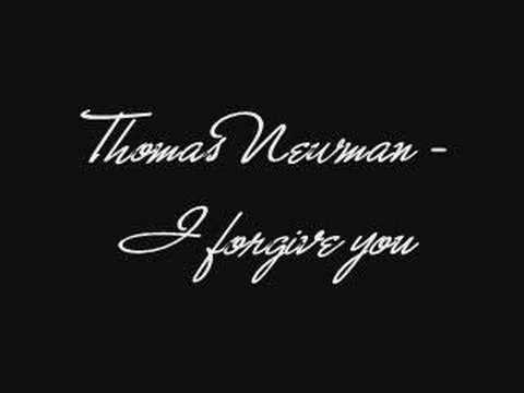 Thomas Newman - I forgive you