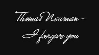 Thomas Newman - I forgive you