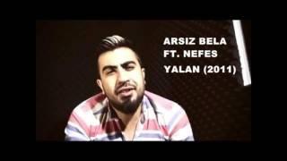 Nefes ft. Arsız Bela - Yalan 2011