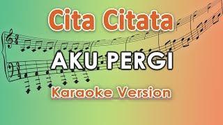 Cita Citata - Aku Pergi KOPLO (Karaoke Lirik Tanpa Vokal) By Regis