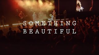 ICF Worship - Something Beautiful