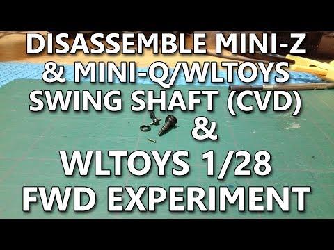 Disassemble Mini-Z Swing Shaft & Wltoys 1/28 Front Wheel Drive Experiement