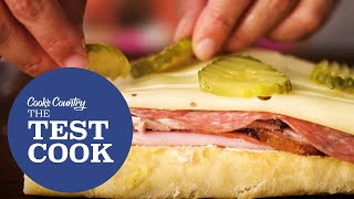 The Test Cook Episode 5: Nailing the Ratios for the Perfect Cuban Sandwich