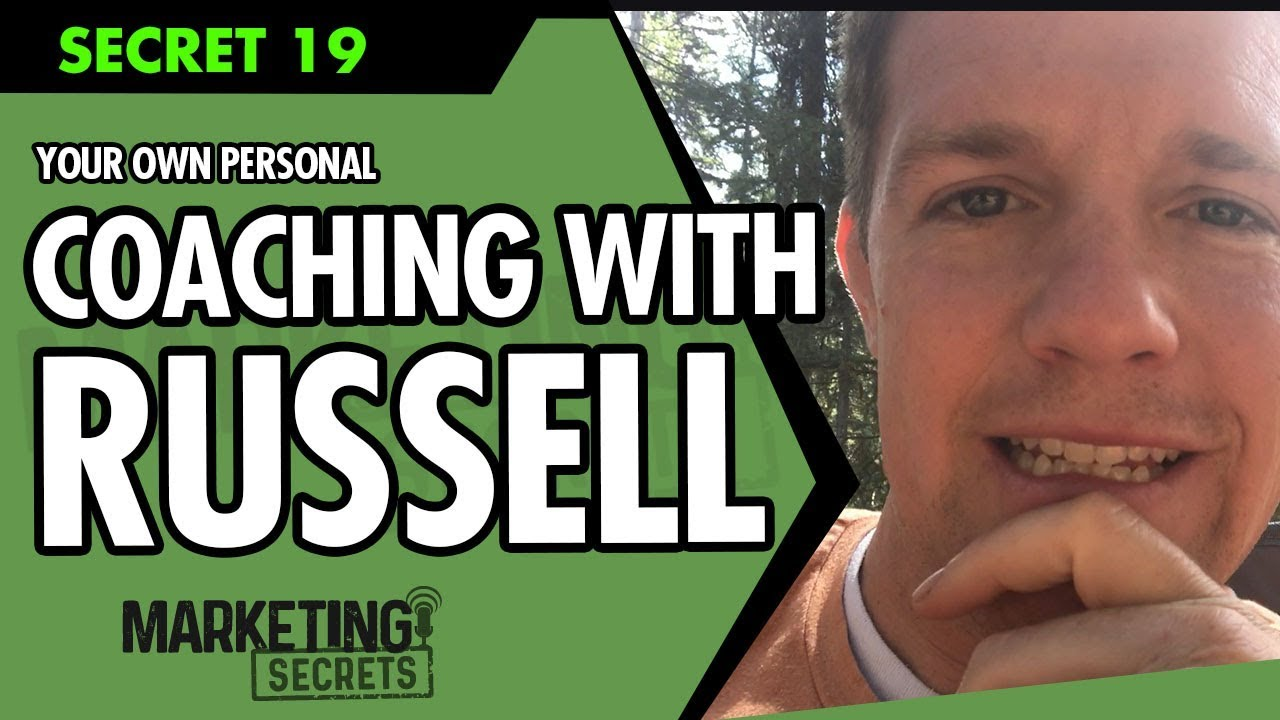 Secret #19: Your Own Personal Coaching Session With Russell