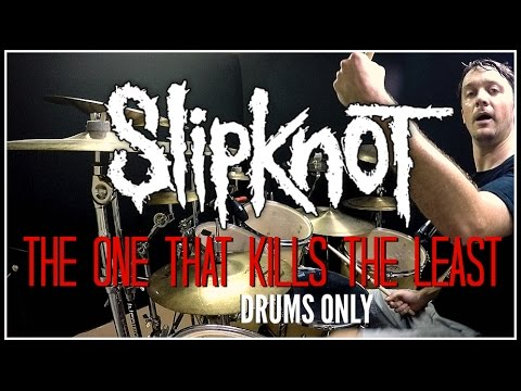 SLIPKNOT  The One That Kills The Least  Drums Only
