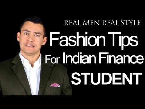 Young Man Style Advice - Fashion Tips For Finance Major In India - Men's Business Clothing Guide