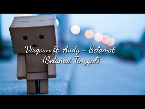 virgoun-ft.-audy---selamat-(selamat-tinggal)-[official-lirik]