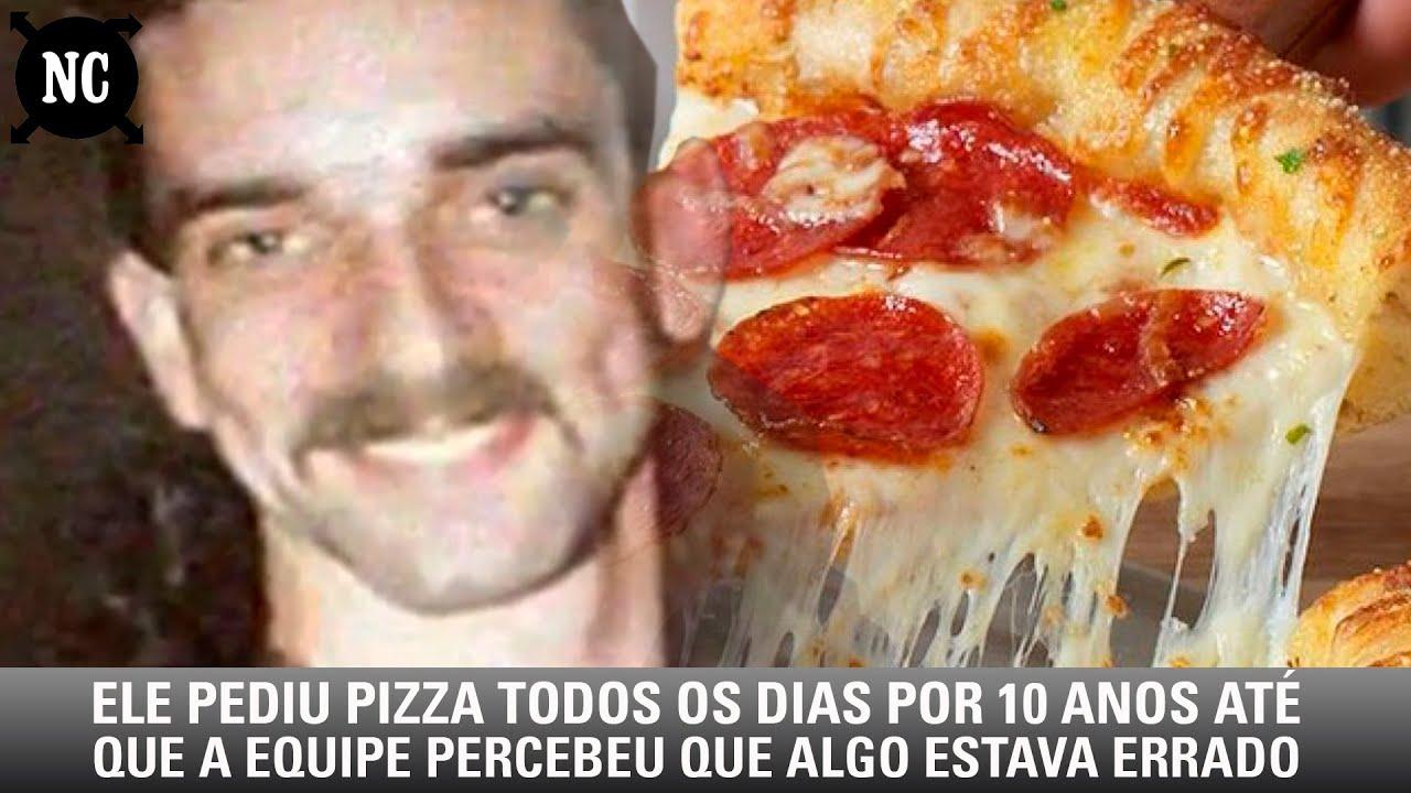 Ele pediu pizza todos os dias por 10 anos até que a equipe percebeu que algo estava errado