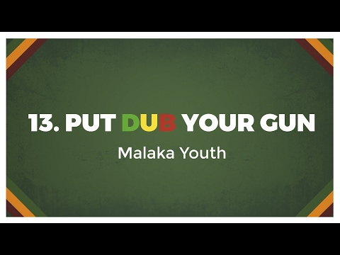 13 Malaka Youth - Put DUB Your Gun