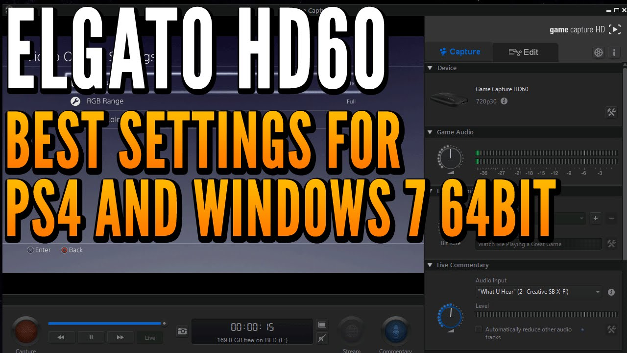 Elgato HD60 - Best Settings for PS4 and Windows 7 64bit