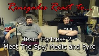 Renegades React to... Team Fortress 2 - Meet the Spy, Medic, and Pyro