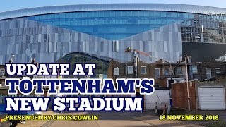 UPDATE AT TOTTENHAM'S NEW STADIUM: Another Busy Week, Panels and Veil Work Continue: 18/11/2018
