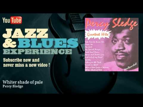 Percy Sledge - Whiter shade of pale