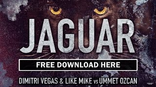 Dimitri Vegas & Like Mike vs Ummet Ozcan - Jaguar (Original Mix)