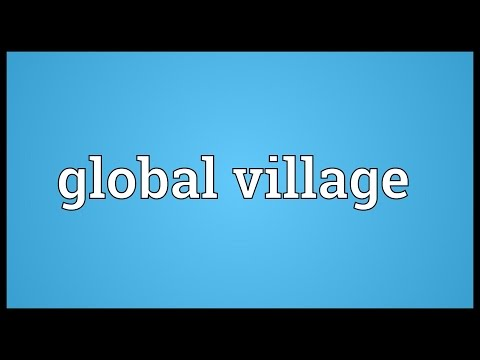 Global village Meaning