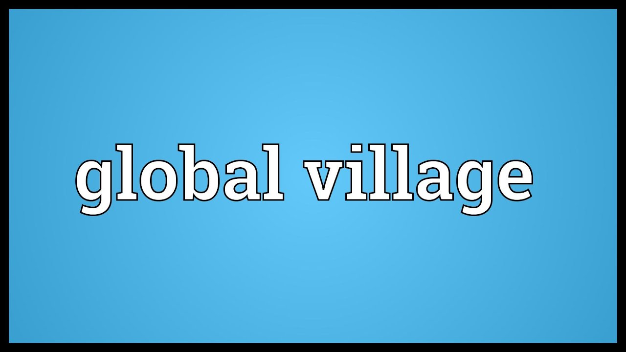 global village meaning global village meaning