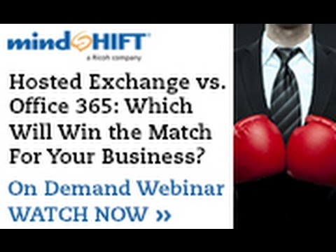 Hosted Exchange vs. Office 365: Which Will Win the Match For Your Business?  Part 1 of 2