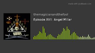 Angel Millar. The Magician and the Fool Podcast E17