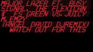 Watch out For This - Major Lazer Vs. Angel David DJ (Angel David DJ Remix)