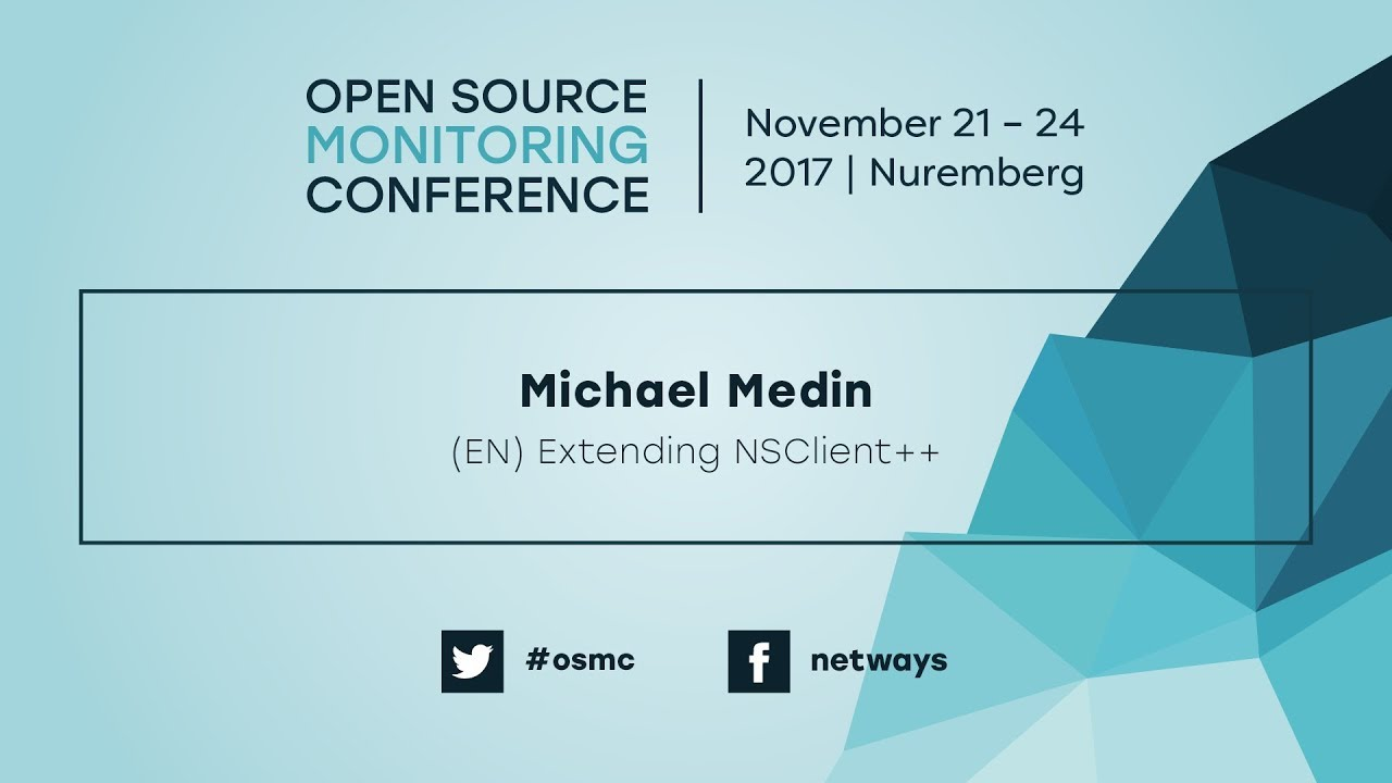 Download OSMC 2017 | Extending NSClient++ by Michael Medin