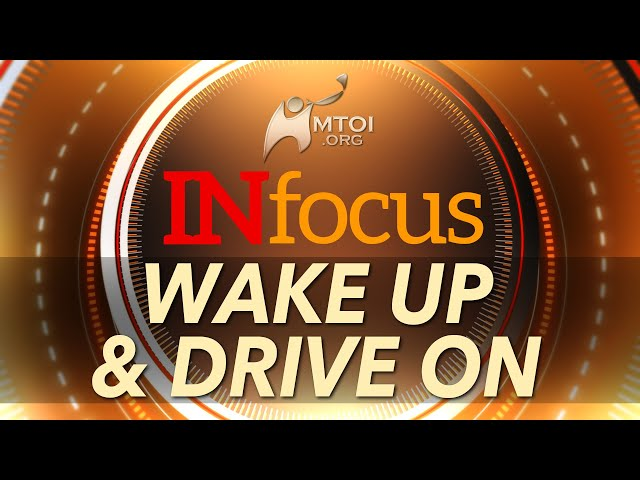 INFOCUS: Wake Up & Drive On