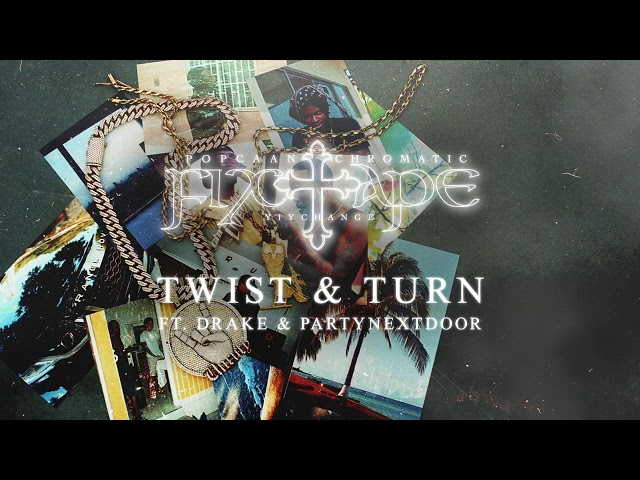 Popcaan  - TWIST & TURN (feat. Drake & PARTYNEXTDOOR) (Official Audio)