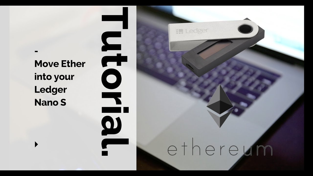 How to move Ethereum to the Ledger Nano S Wallet