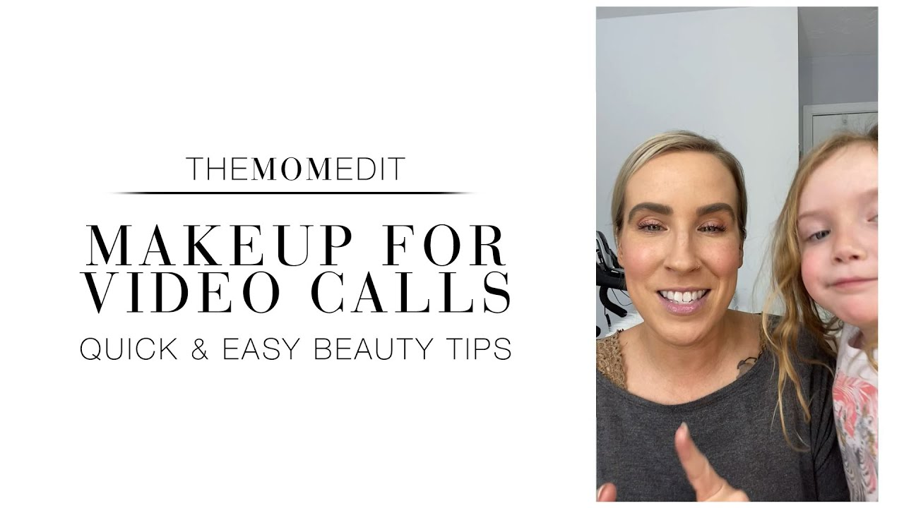 Makeup For Video Calls: Quick & Easy Beauty Tips
