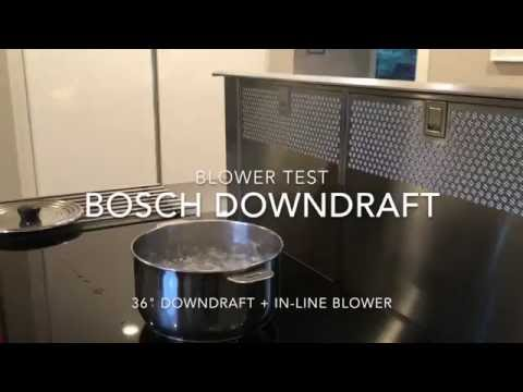 BOSCH Downdraft power test