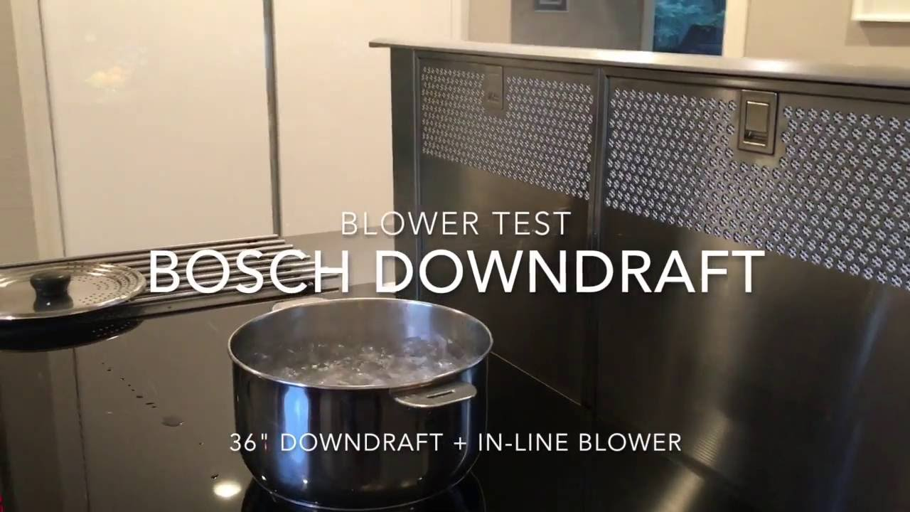 bosch downdraft power test youtube. Black Bedroom Furniture Sets. Home Design Ideas