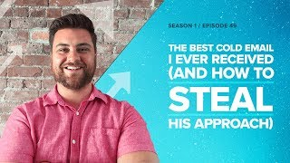 The Best Cold Email I Ever Received (And How to Steal His Approach) - Proposify Biz Chat