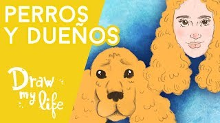 ¿Por qué SE PARECEN los PERROS a sus DUEÑOS? - Draw My Life