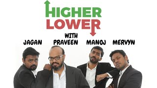 Higher or Lower ? With Comedians Jagan Krishnan, Mervyn and Chocku
