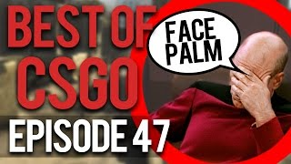 EPIC FAIL! - BEST OF TWITCH CS:GO EPISODE 47