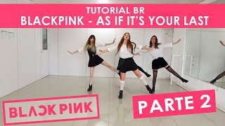 [TUTORIAL BR #2] BLACKPINK - AS IF IT'S YOUR LAST (마지막처럼) | Mirror Dance Tutorial by BLACK SHINE