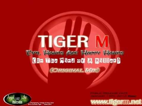 TIGER M - Evil Hands Are Happy Hands (In The Mind of A Killer) (Original Mix)